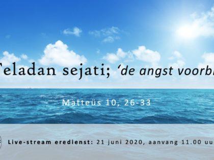 Live uitzending Eredienst 21-06-2020 Voorganger Nj. L. Huijzer-Wattimury