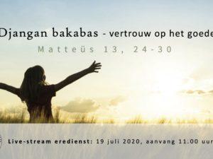 Live uitzending Eredienst 19-07-2020 om 11.00 uur Voorganger Pdt. E.S. Patty