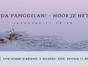 Live Stream Eredienst Advent 2 / 6-12-2020 Voorganger Nj. L. Huijzer-Wattimury