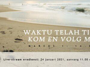 Live  uitzending Eredienst 24 januari 2021 om 11.00 uur Voorganger Nj. L. Huijzer- Wattimury