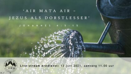 Live Stream Eredienst 13-06-2021 om 11.00 uur Pdt. E.S. Patty
