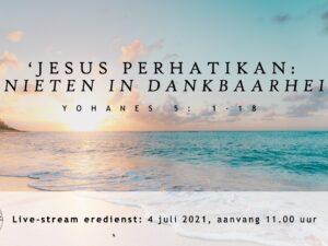 Live Stream Eredienst 04-07-2021 om 11.00 uur Pdt. E.S. Patty