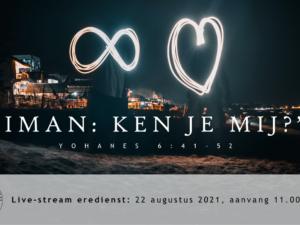 Live Stream Eredienst 22-08-2021 om 11.00 uur Pdt. E.S. Patty